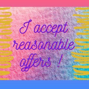 I accept reasonable offers !